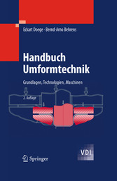 Handbuch Umformtechnik Grundlagen, Technologien, Maschinen
