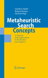 Metaheuristic Search Concepts A Tutorial with Applications to Production and Logistics