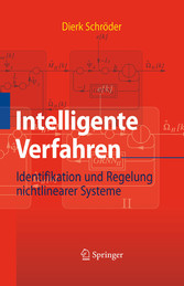Intelligente Verfahren Identifikation und Regelung nichtlinearer Systeme