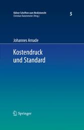 Kostendruck und Standard Zu den Auswirkungen finanzieller Zwänge auf den Standard sozialversicherungsrechtlicher Leistungen und den haftungsrechtlichen Behandlungsstandard