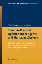 Trends in Practical Applications of Agents and Multiagent Systems 8th International Conference on Practical Applications of Agents and Multiagent Systems