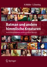 Batman und andere himmlische Kreaturen - Nochmal 30 Filmcharaktere und ihre psychischen Störungen Nochmal 30 Filmcharaktere und ihre psychischen Störungen - Nochmal 30 Filmcharaktere und ihre psychischen Störungen