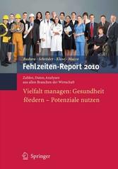 Fehlzeiten-Report 2010 Vielfalt managen: Gesundheit fördern - Potenziale nutzen