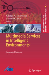 Multimedia Services in Intelligent Environments Integrated Systems