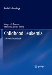 Childhood Leukemia A Practical Handbook