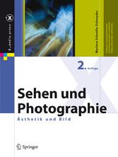 Sehen und Photographie Ästhetik und Bild
