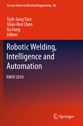 Robotic Welding, Intelligence and Automation RWIA'2010