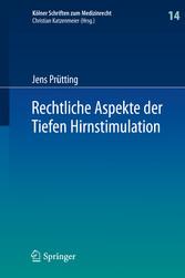 Rechtliche Aspekte der Tiefen Hirnstimulation Heilbehandlung, Forschung, Neuroenhancement