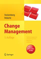 Change Management Veränderungsprozesse erfolgreich gestalten - Mitarbeiter mobilisieren. Vision, Kommunikation, Beteiligung, Qualifizierung
