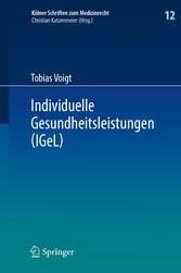 Individuelle Gesundheitsleistungen (IGeL) im Rechtsverhältnis von Arzt und Patient
