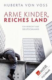 Arme Kinder, reiches Land Ein Bericht aus Deutschland