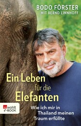 Ein Leben für die Elefanten Wie ich mir in Thailand meinen Traum erfüllte