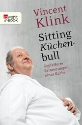 Sitting Küchenbull Gepfefferte Erinnerungen eines Kochs