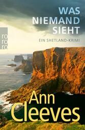 Was niemand sieht Ein Shetland-Krimi