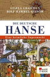 Die Deutsche Hanse Eine heimliche Supermacht