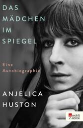 Das Mädchen im Spiegel Eine Autobiographie