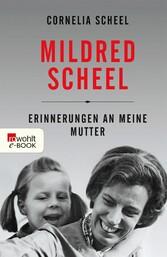 Mildred Scheel Erinnerungen an meine Mutter