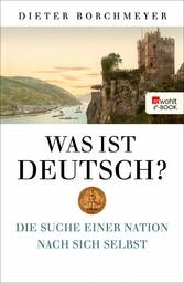 Was ist deutsch? Die Suche einer Nation nach sich selbst