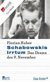 Schabowskis Irrtum Das Drama des 9. November