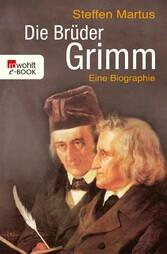 Die Brüder Grimm Eine Biographie