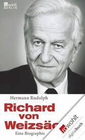 Richard von Weizsäcker Eine Biographie