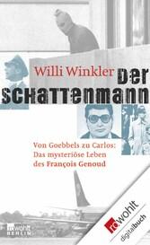 Der Schattenmann Von Goebbels zu Carlos: Das mysteriöse Leben des François Genoud