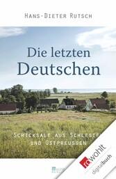Die letzten Deutschen Schicksale aus Schlesien und Ostpreußen
