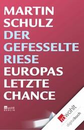 Der gefesselte Riese Europas letzte Chance