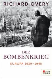 Der Bombenkrieg Europa 1939 bis 1945