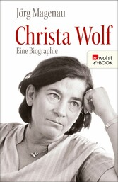 Christa Wolf Eine Biographie
