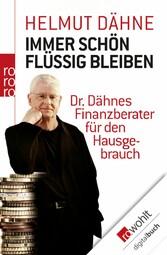 Immer schön flüssig bleiben Dr. Dähnes Finanzberater für den Hausgebrauch