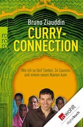 Curry-Connection Wie ich zu fünf Tanten, 34 Cousins und einem neuen Namen kam