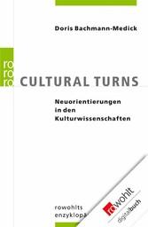 Cultural Turns Neuorientierungen in den Kulturwissenschaften