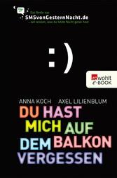 Du hast mich auf dem Balkon vergessen Das Beste aus SMSvonGesternNacht.de
