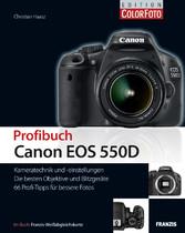 Profibuch Canon EOS 550D 66 Profi-Tipps für bessere Fotos