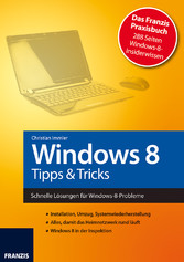 & Tricks Schnelle Lösungen für Windows-8-Probleme