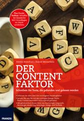 Der Content Faktor Schreiben Sie Texte, die gefunden und gelesen werden