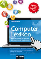 Computer Lexikon Mehr als 900 Begriffe rund um Computer, Handy und Internet