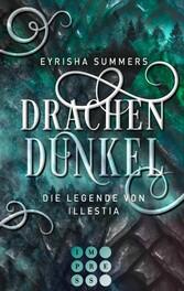 Drachendunkel. Die Legende von Illestia Gefühlvolle High Fantasy