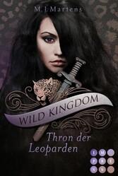 Wild Kingdom 1: Thron der Leoparden Fantasy-Liebesroman und Auftakt zu einer süchtig machenden Gestaltwandler-Reihe voll königlicher Intrigen