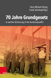 70 Jahre Grundgesetz In welcher Verfassung ist die Bundesrepublik?