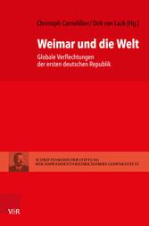 Weimar und die Welt Globale Verflechtungen der ersten deutschen Republik