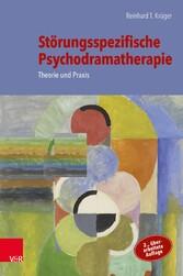 Störungsspezifische Psychodramatherapie Theorie und Praxis