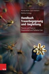 Handbuch Trauerbegegnung und -begleitung Theorie und Praxis in Hospizarbeit und Palliative Care