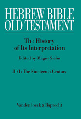 Hebrew Bible / Old Testament. III: From Modernism to Post-Modernism Part 1: The Nineteenth Century - a Century of Modernism and Historicism. Nineteenth Century