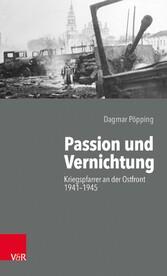 Passion und Vernichtung Kriegspfarrer an der Ostfront 1941-1945
