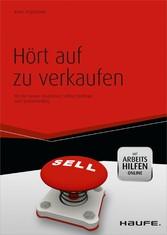 Hört auf zu verkaufen mit Arbeitshilfen online Mit der Neuro Associative Selling Strategie zum Verkaufserfolg