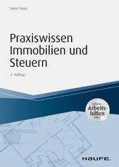 Praxiswissen Immobilien und Steuern - inkl. Arbeitshilfen online