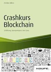 Crashkurs Blockchain - inkl. Arbeitshilfen online Einführung, Grundprinzipien, Use Cases