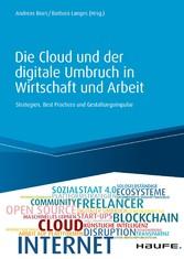 Die Cloud und der digitale Umbruch in Wirtschaft und Arbeit Strategien, Best Practices und Gestaltungsimpulse